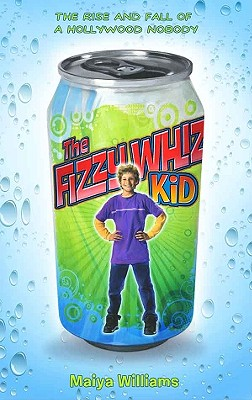 The Fizzy Whiz Kid By Williams, Maiya